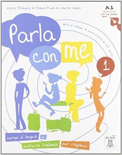 Parla con me. Con CD Audio. Per la Scuola media: 1: Amazon.it: Katia D'Angelo, Diana Pedol, Laura Vanoli: Libri