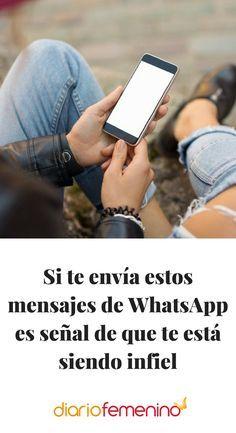 Si te envía estos mensajes de WhatsApp es señal de que te está siendo infiel