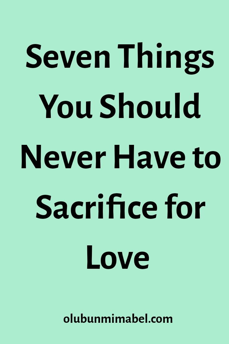 7 Things You Should Never Sacrifice In A Relationship Relationship Advice Quotes How To Show Love Healthy Relationship Quotes