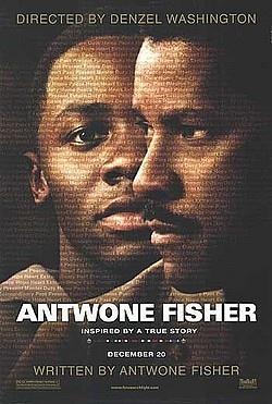 Antwone Fisher (2002) // Denzel Washington, written by Antwone Fisher