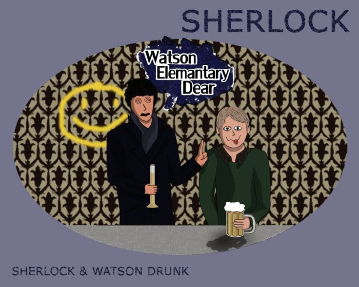 Sherlock & Watson Drunk