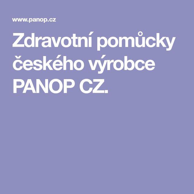 Zdravotní pomůcky českého výrobce PANOP CZ.