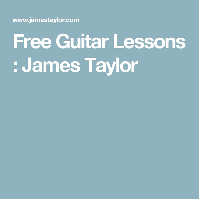 Free Guitar Lessons : James Taylor                              …
