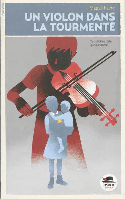 Un violon dans la tourmente / M. Favre. - Oskar. - (Histoire), 2013 - ROMAN - A PARTIR DE 10 ANS
