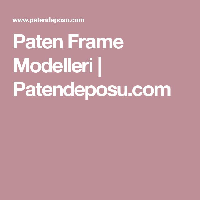 Paten Frame Modelleri | Patendeposu.com
