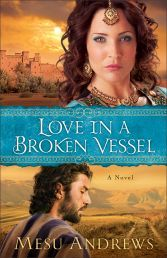 "LOVE IN A BROKEN VESSEL by MESU ANDREWS. ""Hosea has been charged by God with a difficult task - marry a prostitute in order to show God's people the nature and depth of his love for Israel.  Available from Faith4U Book and Giftshop, Secunda, SA"