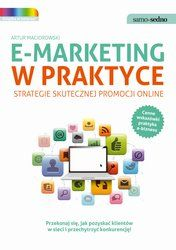 Cyfrowe Publikacje - Okazja dnia!: E-marketing w praktyce. Strategie skutecznej promocji online - Artur Maciorowski - ebook -35% taniej.Przekonaj się, jak pozyskać klientów w sieci i przechytrzyć konkurencję! Poznaj cenne wskazówki praktyka e-biznesu!  Trzymasz w rękach najbardziej rozbudowany i kompleksowy przewodnik po e-marketingu w Polsce. Poradnik nauczy cię, jak używać internetowych narzędzi do efektywnej budowy i wzmocnienia działań twojej firmy czy marki. Dowiesz się, jak praktycznie…