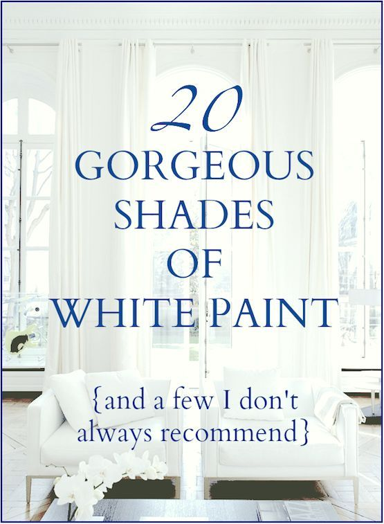 20 Great Shades of White Paint and Some To Avoid - most of the 20 colors are by Benjamin Moore