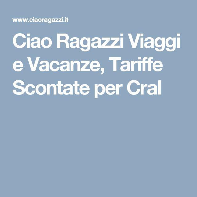 Ciao Ragazzi Viaggi e Vacanze, Tariffe Scontate per Cral