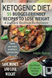 Ketogenic Diet: 55 Budget-Friendly Recipes to Lose Weight. A Low Carb Cookbook for Beginners. (Ketogenic recipes Ketogenic Cookbook for Weight Loss)