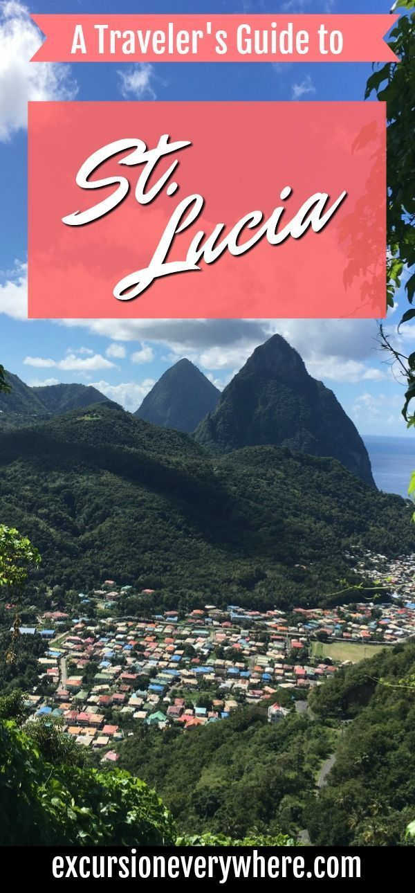 A Traveler's Guide to St. Lucia in the Caribbean. A beautiful island known for it's Pitons Mountains.  A travel blogger's to-do list, maps, picture inspiration, restaurant reviews, and tips for making the most of your trip!   www.excursioneverywhere.com