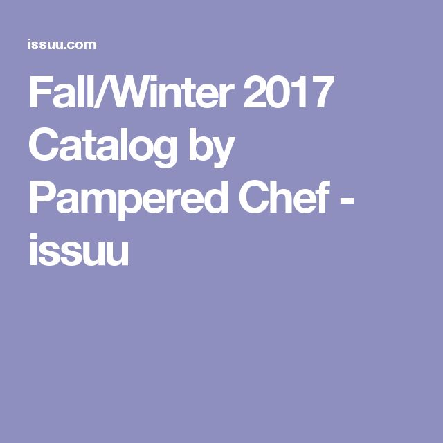 Fall/Winter 2017 Catalog by Pampered Chef - issuu