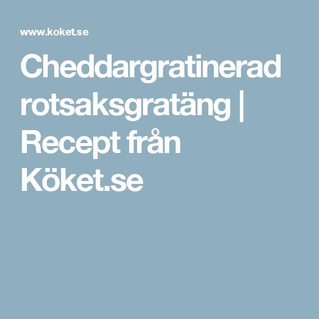 Cheddargratinerad rotsaksgratäng | Recept från Köket.se