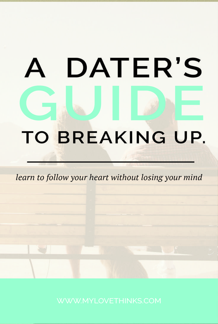 A Dater's Guide To Breaking Up