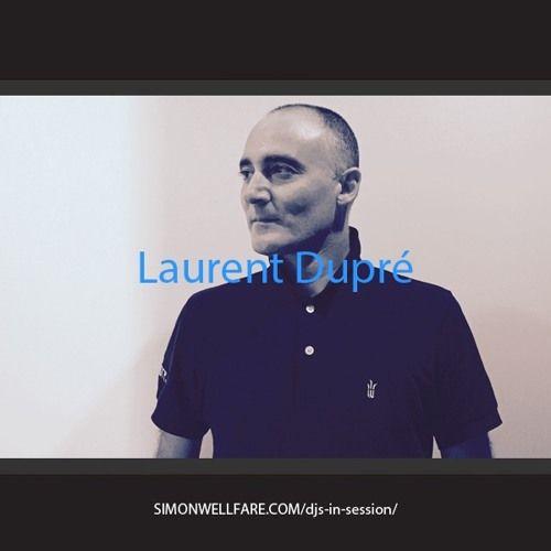 Laurent Dupré - Melbourne / Australia - Exclusive Mix for SIMON WELLFARE DJ's in Session.