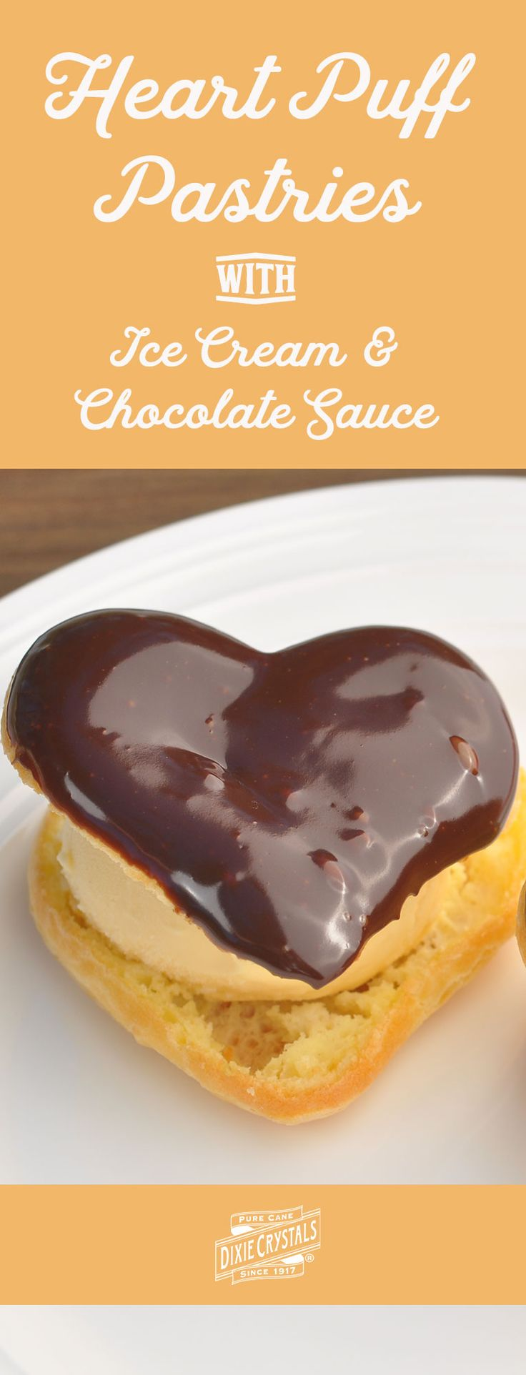 Heart Puff Pastry with Ice Cream & Chocolate Sauce - Delicate puff pastries filled with homemade ice cream (or Creme Chantilly) and dipped in chocolate ganache. This sweet treat makes a great Valentine's Day dessert for someone you love. It's also deliciously beautiful for a shower, Mother's Day, Easter brunch or an anniversary celebration.