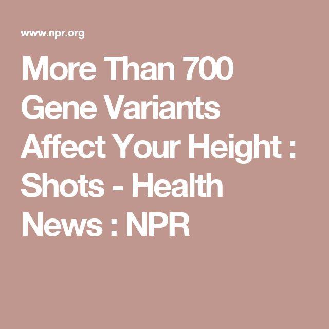 More Than 700 Gene Variants Affect Your Height : Shots - Health News : NPR