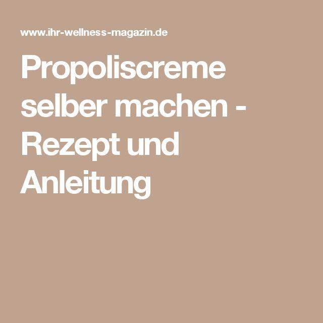 Propoliscreme selber machen - Rezept und Anleitung