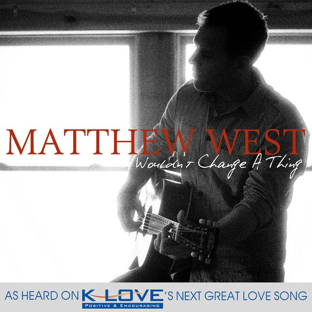 Saved On Spotify Wouldn T Change A Thing By Matthew West In 2020 Matthew West Heaven Music Songs