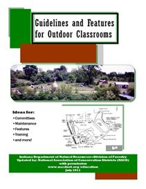 A resource to help you develop and outdoor classroom from the National Association of Conservation Districts Guidelines Features OC NACD 2012