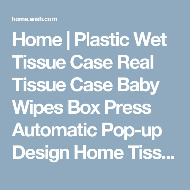 Home | Plastic Wet Tissue Case Real Tissue Case Baby Wipes Box Press Automatic Pop-up Design Home Tissue Holder Accessories