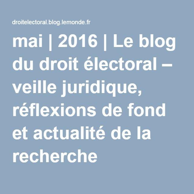 mai | 2016 | Le blog du droit électoral – veille juridique, réflexions de fond et actualité de la recherche