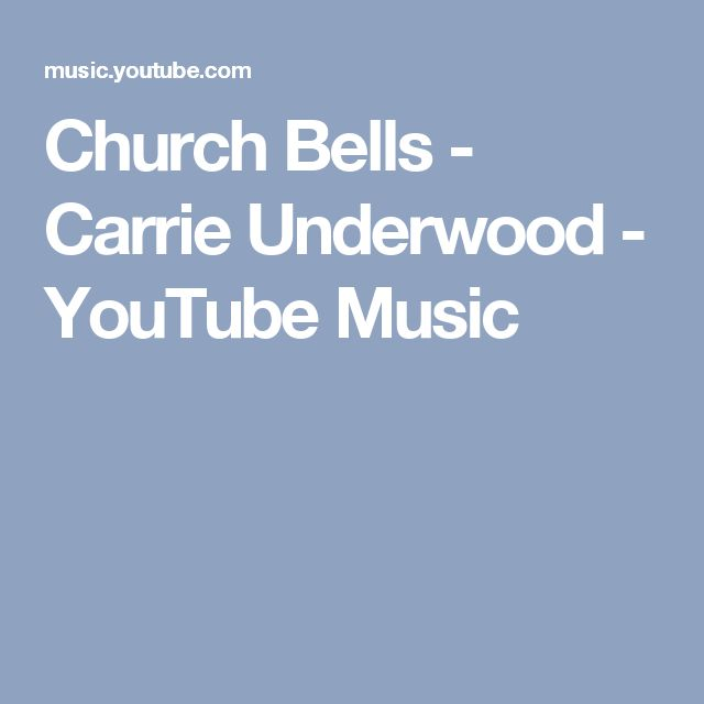 Church Bells - Carrie Underwood - YouTube Music