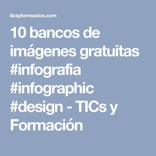 10 bancos de imágenes gratuitas #infografia #infographic #design - TICs y Formación