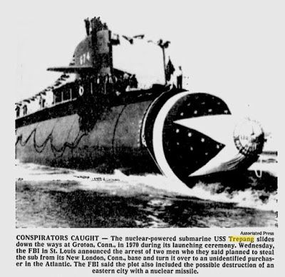1978 plot to nuke New London - Three guys came up with a scheme that, if it had succeeded, it would have become the worst instance of post-World War II terrorism, making 9/11 seem minor. Their plot: steal a US Navy nuclear submarine from the base in New London so they could sell it to a foreign buyer. They planned to cover their escape by firing off one of the sub's nuclear weapons at New London. Link to story; http://www.progressive-charlestown.com/2013/05/terrorism-is-not-new.html