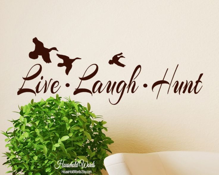 Duck Decals, Live Laugh Hunt vinyl decal wall words with Ducks, Hunting Decor, Boys Wall Decals , Flying birds, Hunting Gifts, Cabin lodge by HouseHoldWords on Etsy https://www.etsy.com/listing/222137008/duck-decals-live-laugh-hunt-vinyl-decal