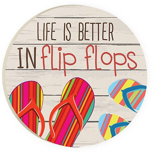 P. Graham Dunn offers hand-shaped home accents for all to enjoy. This car coaster features the phrase LIFE IS BETTER IN FLIP FLOPS. Measures 2.75''W.