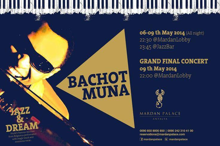 """Mardan Palace'da Muhteşem JAZZ GECELERİ... Dünyaca ünlü JAZZ sanatçısı """"BACHOT MUNA"""" 06-09 Mayıs"""