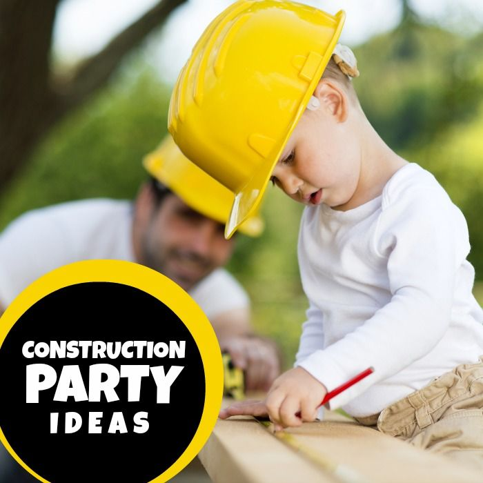 Construction Party Ideas - My Crazy Good Life
