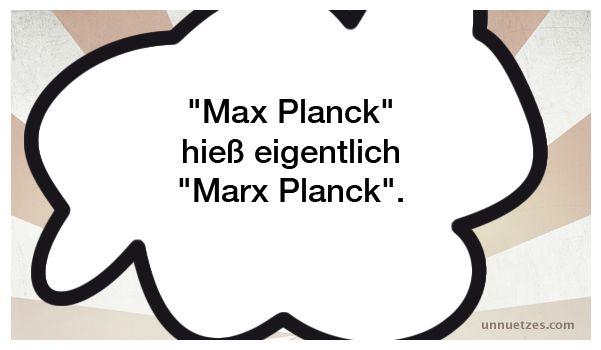 """Dieser Vorname des Begründers der Quantentheorie ist zumindest im Taufeintrag des Kirchenbuches der St. Nikolai Gemeinde in Kiel verzeichnet. """"Marx"""" ist übrigens eine alte deutsche Schreibweise von """"Markus"""" und nach wie vor ein standesamtlich zugelassener Vorname."""