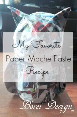 DIY Craft: Recipe How To Make My Favorite Paper Mache Paste