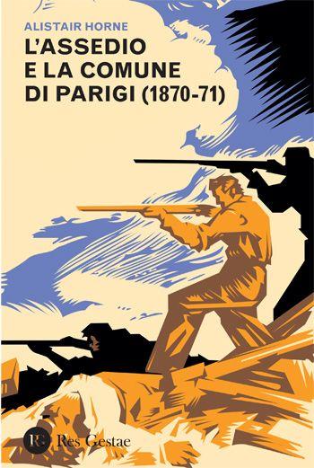 Antropologia & Storia : L'assedio e la Comune di Parigi (1870-71)