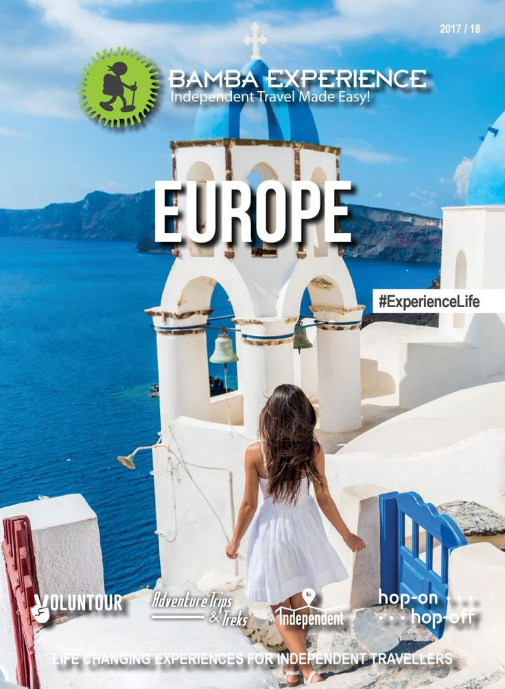 Bamba Experience Europe Brochure 2017. The easiest region you'll ever travel, Europe has got it all from Old World attractions to modern day living. #Brochure #BambaExperience #ExperienceLife  #Travel #IndependentTravel #HopOnHopOff #Europe