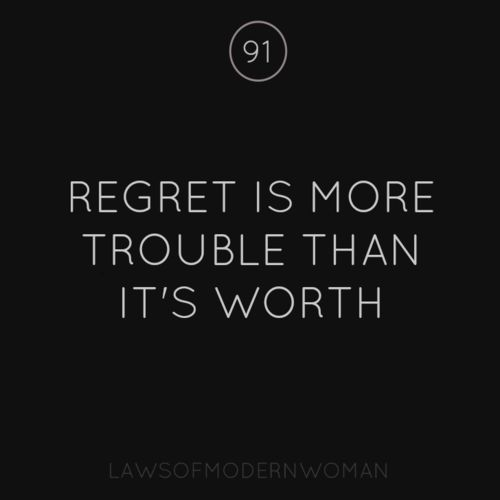123 best images about laws of modern woman on pinterest for What does regrets only mean