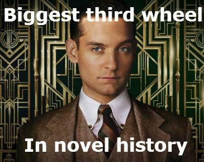 Seriously, The Great Gatsby makes me so uncomfortable, mainly because of this! There's probably a great literary point to having it be from his point of view, but I don't get it! :)