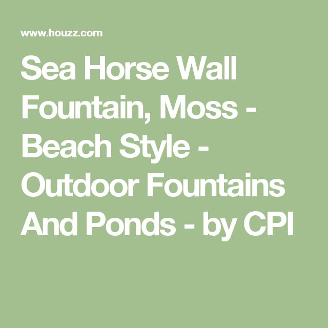Sea Horse Wall Fountain, Moss - Beach Style - Outdoor Fountains And Ponds - by CPI