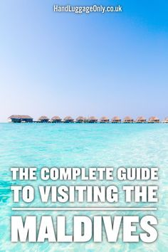 The Complete Guide To Visiting The Maldives - Hand Luggage Only - Travel, Food…