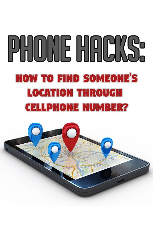 Easy Guide How To Find Someone S Location By Cell Phone Number Phone Android Phone Hacks Mobile App Android