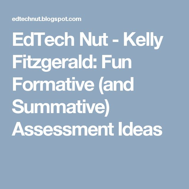 EdTech Nut - Kelly Fitzgerald: Fun Formative (and Summative) Assessment Ideas