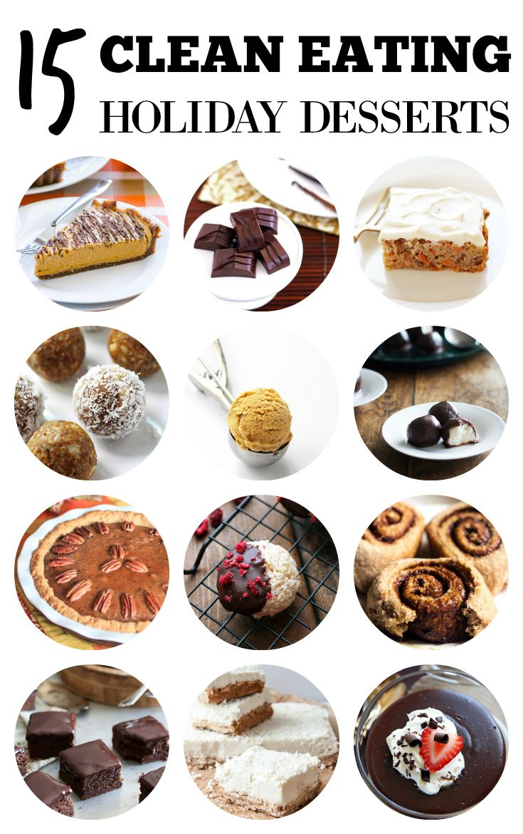 15 Clean Eating Holiday Desserts to help you stick with your healthy eating habits even during the holiday season