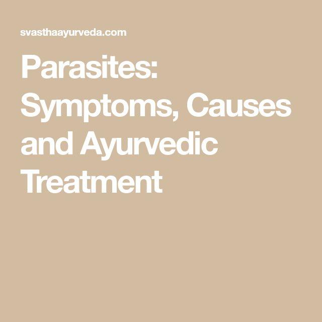 Parasites: Symptoms, Causes and Ayurvedic Treatment