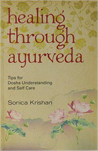 Healing Through Ayurveda: Tips for Dosha Understanding and Self Care