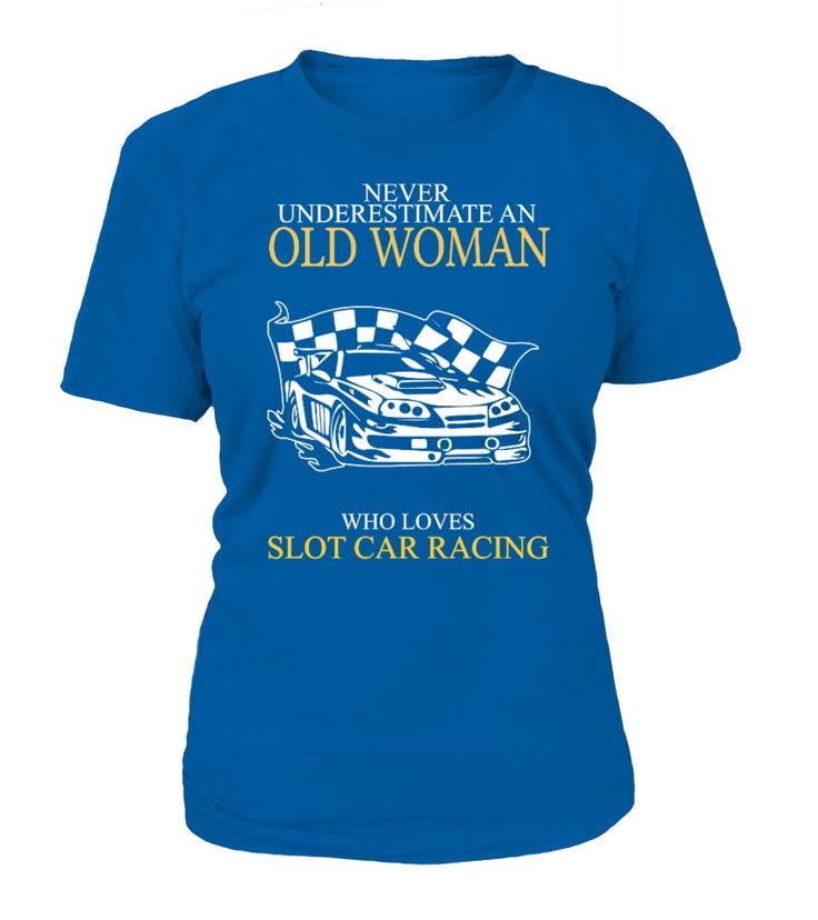 Old Woman With A Slot Car Racing  #gift #idea #shirt #image #funny #campingshirt #new