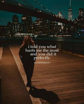 i told you what hurts me the most and you did it perfectly. @bryanadamc #thelatestquote #hurts #perfectly