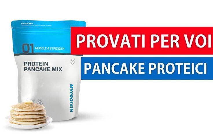 Pancake Proteici Myprotein - Provati per voi