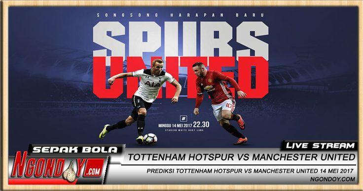 Prediksi Liga Premier Inggris Tottenham Hotspur vs Manchester United 14 Mei 2017 yang diadakan di White Hart Lane (London)